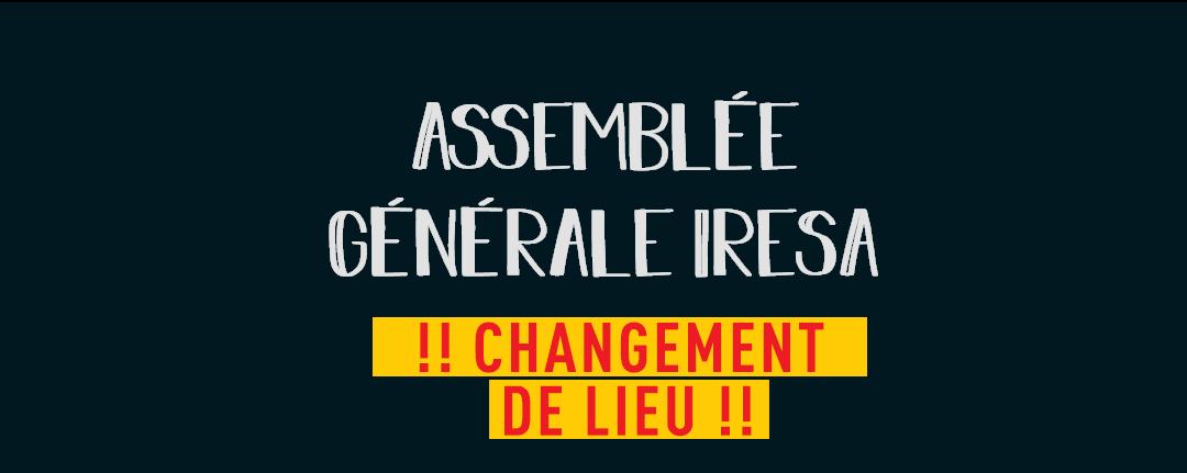 📢 Assemblée Générale de l'IRESA   ATTENTION CHANGEMENT DE LIEU
